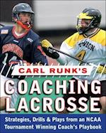 Carl Runk's Coaching Lacrosse