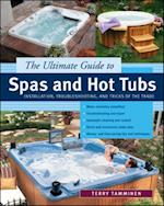 Ultimate Guide to Spas and Hot Tubs