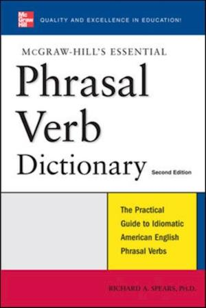 McGraw-Hill's Essential Phrasal Verbs Dictionary af Richard A Spears