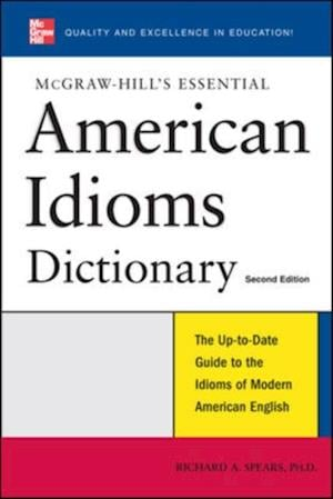 McGraw-Hill's Essential American Idioms af Richard A Spears