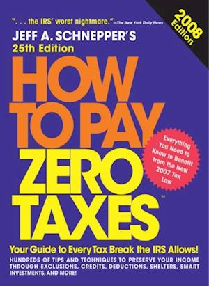 How to Pay Zero Taxes, 2008 af Jeff A Schnepper