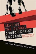 Beating the Global Consolidation Endgame
