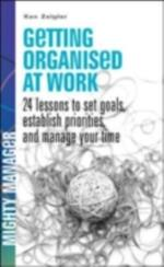 Getting Organized at Work: 24 Lessons for Setting Goals, Establishing Priorities, and Managing Your Time af Kenneth Zeigler