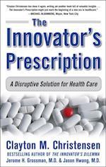 Innovator's Prescription: A Disruptive Solution for Health Care
