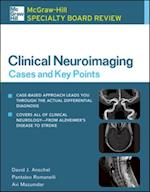 McGraw-Hill Specialty Board Review Clinical Neuroimaging: Cases and Key Points (McGraw-Hill Specialty Board Review)