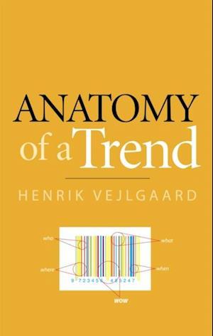 Anatomy of a Trend af Henrik Vejlgaard