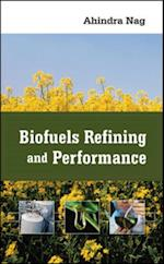 Biofuels Refining and Performance