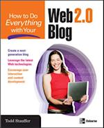How to Do Everything with Your Web 2.0 Blog (How to Do Everything)
