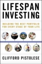 Lifespan Investing: Building the Best Portfolio for Every Stage of Your Life