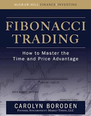 Fibonacci Trading: How to Master the Time and Price Advantage af Carolyn Boroden