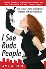 I See Rude People af Amy Alkon