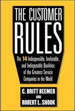 Customer Rules: The 14 Indispensible, Irrefutable, and Indisputable Qualities of the Greatest Service Companies in the World