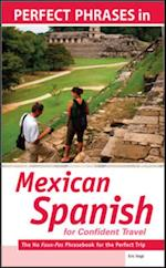 Perfect Phrases in Spanish for Confident Travel to Mexico (Perfect Phrases Series)