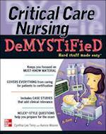 Critical Care Nursing DeMYSTiFieD (Demystified Nursing)