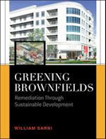 Greening Brownfields: Remediation Through Sustainable Development