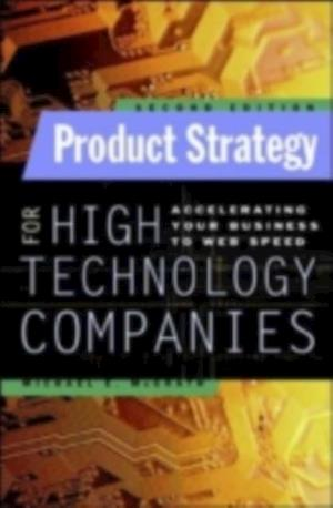 Product Strategy for High Technology Companies af Michael McGrath