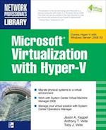 Microsoft Virtualization with Hyper-V (Network Professional's Library)