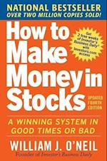 How to Make Money in Stocks:  A Winning System in Good Times and Bad, Fourth Edition (Personal Finance Investment)