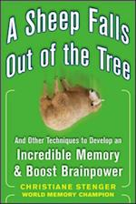 Sheep Falls Out of the Tree: And Other Techniques to Develop an Incredible Memory and Boost Brainpower