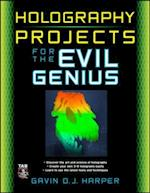 Holography Projects for the Evil Genius (Evil Genius)