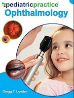 Pediatric Practice Ophthalmology (Pediatric Practice)
