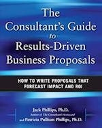 The Consultant's Guide to Results-Driven Business Proposals