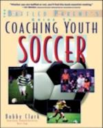 Baffled Parent's Guide to Coaching Youth Soccer (Baffled Parent's Guides)