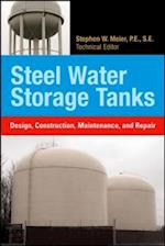 Steel Water Storage Tanks: Design, Construction, Maintenance, and Repair