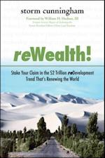 ReWealth!: Stake Your Claim in the $2 Trillion Development Trend That's Renewing the World