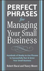 Perfect Phrases for Managing Your Small Business (Perfect Phrases Series)