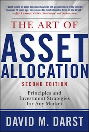 Art of Asset Allocation: Principles and Investment Strategies for Any Market Second Edition af David H Darst