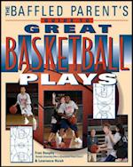 Baffled Parent's Guide to Great Basketball Plays