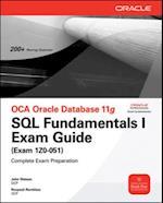 OCA Oracle Database 11g SQL Fundamentals I Exam Guide (Oracle Press)