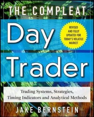 Compleat Day Trader Second Edition af Jake Bernstein