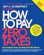 How to Pay Zero Taxes 2010