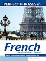 Perfect Phrases in French for Confident Travel (Perfect Phrases Series)