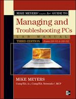 Mike Meyers' CompTIA A  Guide to Managing & Troubleshooting PCs Lab Manual, Third Edition (Exams 220-701 & 220-702) (Mike Meyersª Computer Skills)