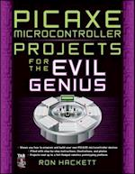 PICAXE Microcontroller Projects for the Evil Genius (Evil Genius)