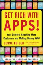 Get Rich with Apps!: Your Guide to Reaching More Customers and Making Money Now af Jesse Feiler