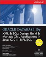 Oracle Database 10g XML & SQL: Design, Build, & Manage XML Applications in Java, C, C++, & PL/SQL (Oracle Press)