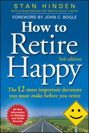 How to Retire Happy: The 12 Most Important Decisions You Must Make Before You Retire Third Edition af Stan Hinden
