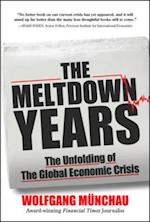 Meltdown Years: The Unfolding of the Global Economic Crisis