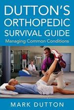 Dutton's Orthopedic Survival Guide: Managing Common Conditions (Physical Therapy)