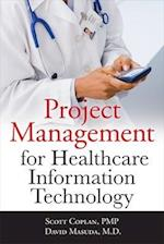 Project Management for Healthcare Information Technology (Mechanical Engineering)