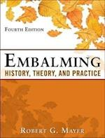 Embalming: History, Theory, and Practice, Fifth Edition (A L Allied Health)