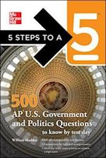 5 Steps to a 5 500 AP U.S. Government and Politics Questions to Know by Test Day (5 Steps to A 5 on the Advanced Placement Examinations)