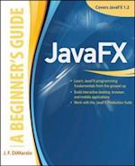 JavaFX A Beginners Guide (Beginner's Guide)