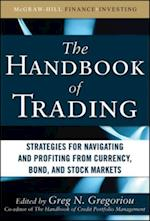 Handbook of Trading: Strategies for Navigating and Profiting from Currency, Bond, and Stock Markets (McGraw-Hill Financial Education Series)
