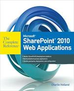 Microsoft SharePoint 2010 Web Applications (The Complete Reference)
