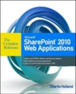 Microsoft SharePoint 2010 Web Applications The Complete Reference (The Complete Reference)